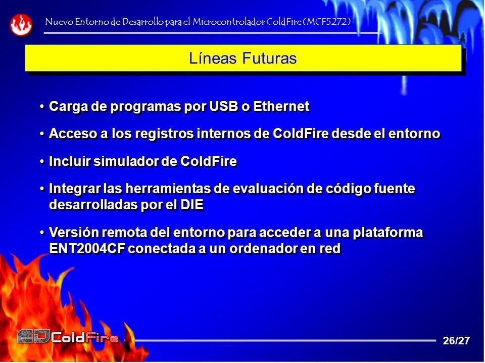 Líneas Futuras Carga de programas por USB o Ethernet
