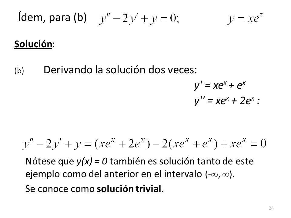 Ídem, para (b) y = xex + ex y = xex + 2ex : Solución: