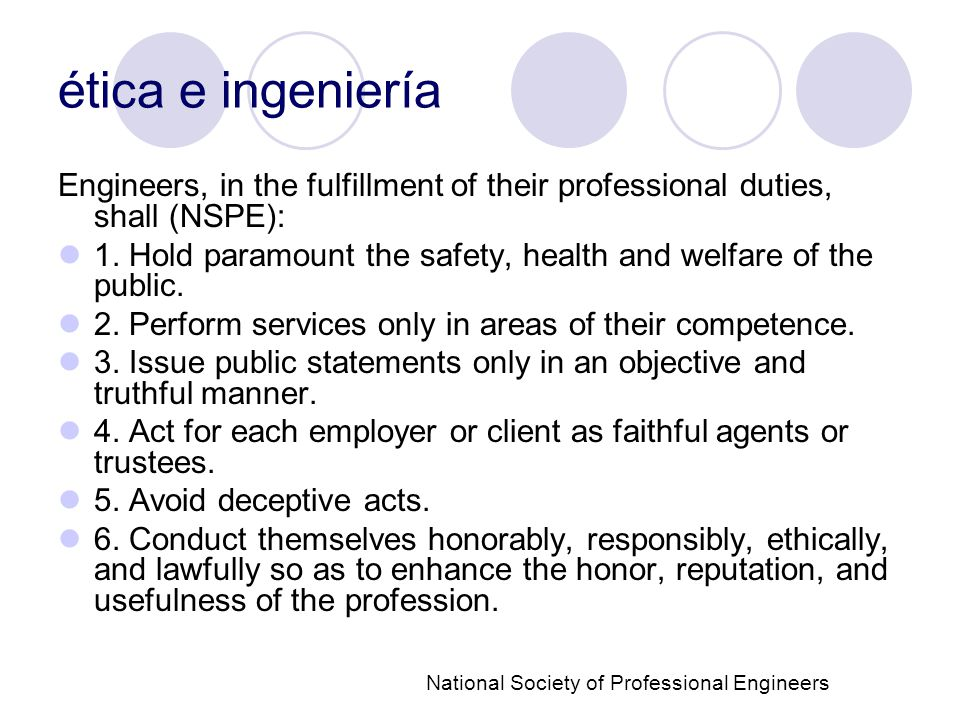 ética e ingeniería Engineers, in the fulfillment of their professional duties, shall (NSPE):
