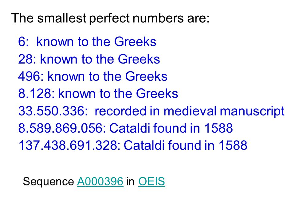 The smallest perfect numbers are: