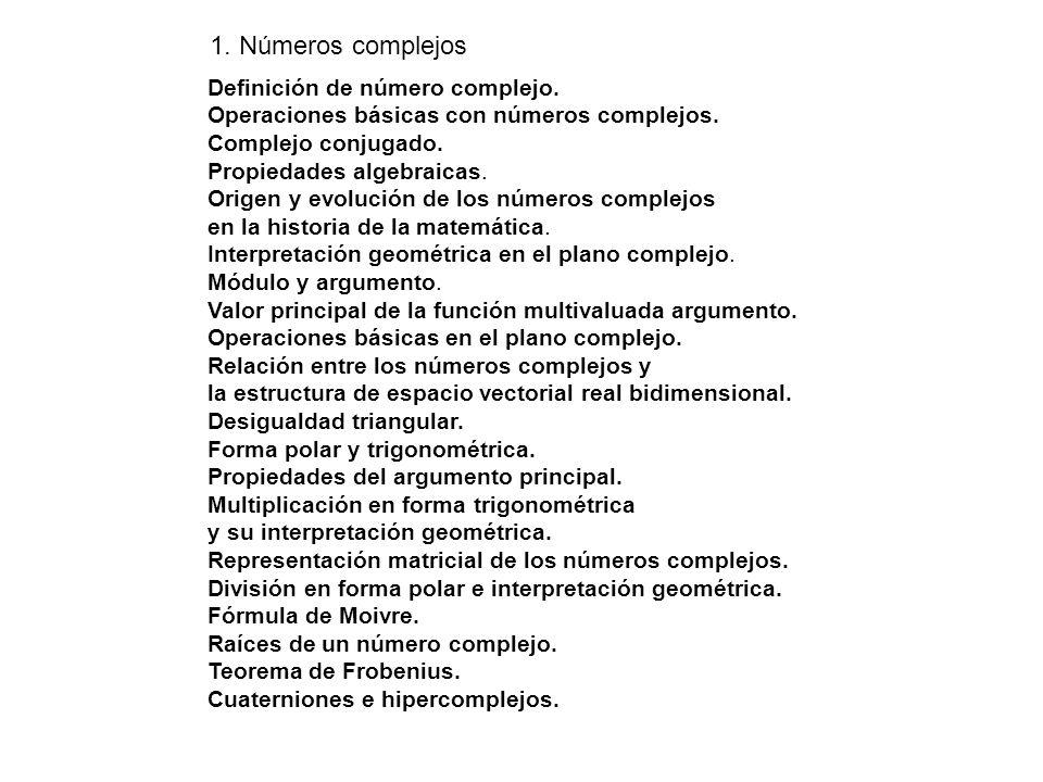 1. Números complejos Definición de número complejo.