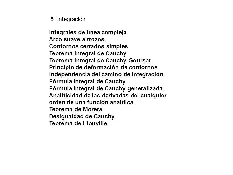 5. Integración Integrales de línea compleja. Arco suave a trozos. Contornos cerrados simples. Teorema integral de Cauchy.
