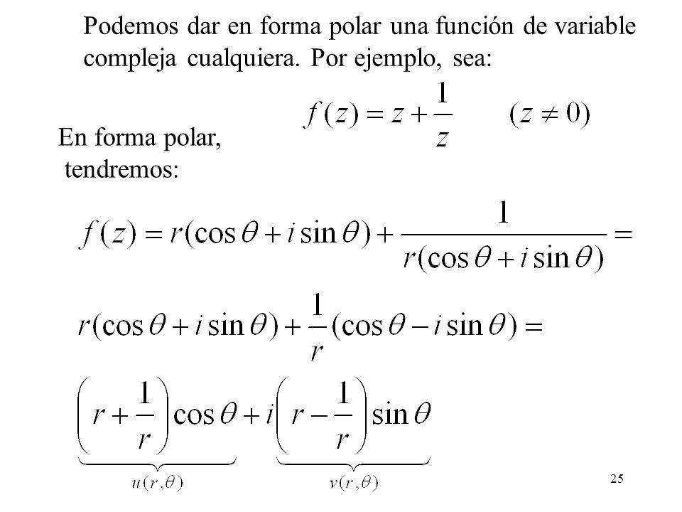 Podemos dar en forma polar una función de variable