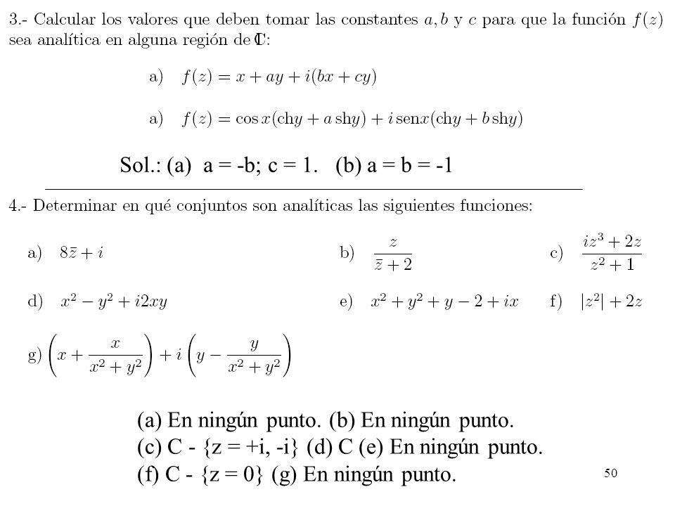 Sol.: (a) a = -b; c = 1. (b) a = b = -1