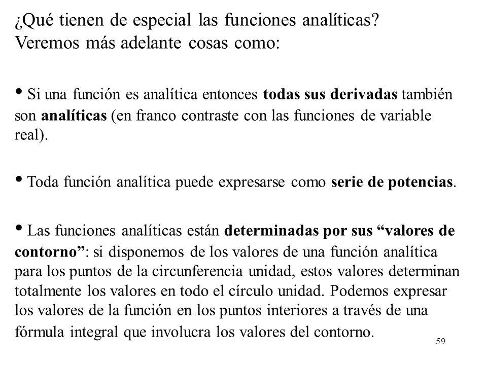 • Toda función analítica puede expresarse como serie de potencias.