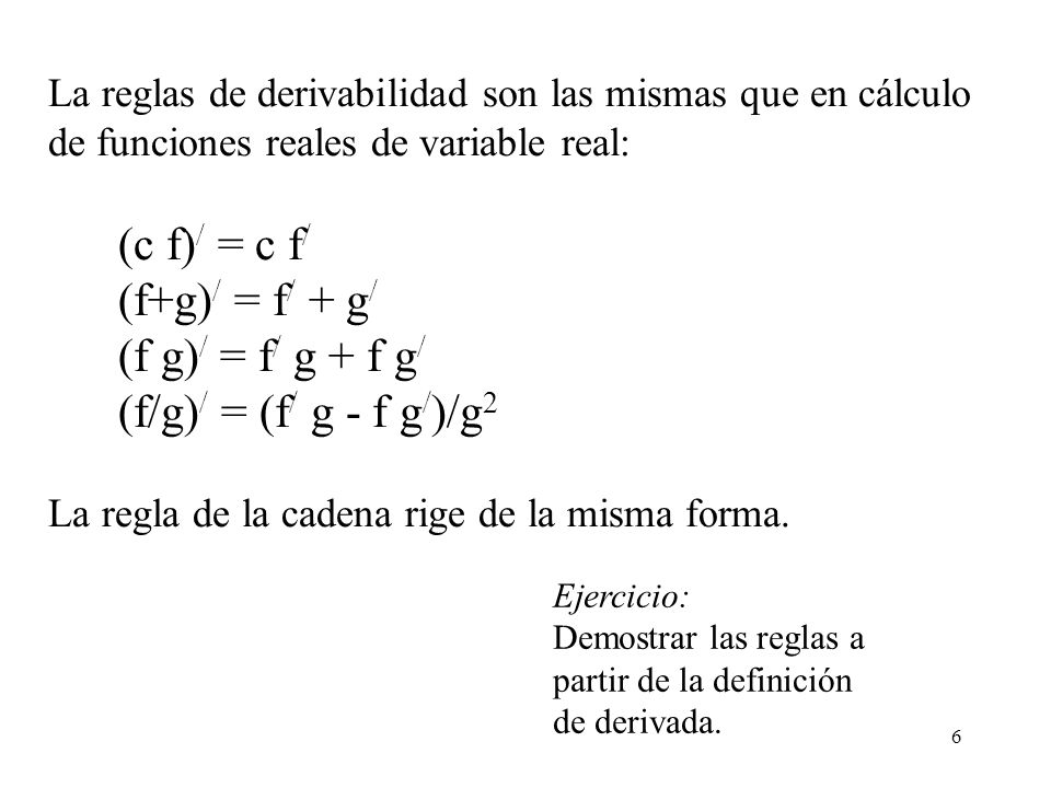 (f+g)/ = f/ + g/ (f g)/ = f/ g + f g/ (f/g)/ = (f/ g - f g/)/g2