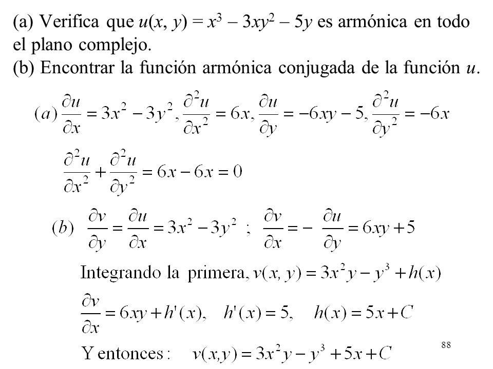 (a) Verifica que u(x, y) = x3 – 3xy2 – 5y es armónica en todo el plano complejo.