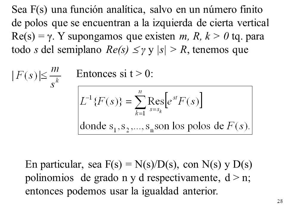 Sea F(s) una función analítica, salvo en un número finito