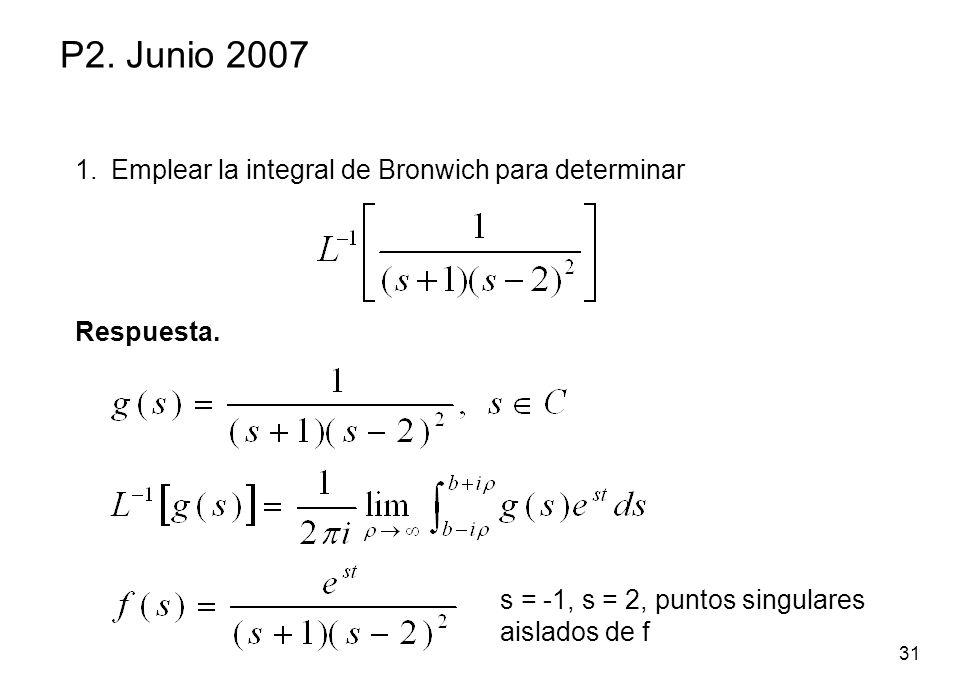 P2. Junio 2007 Emplear la integral de Bronwich para determinar