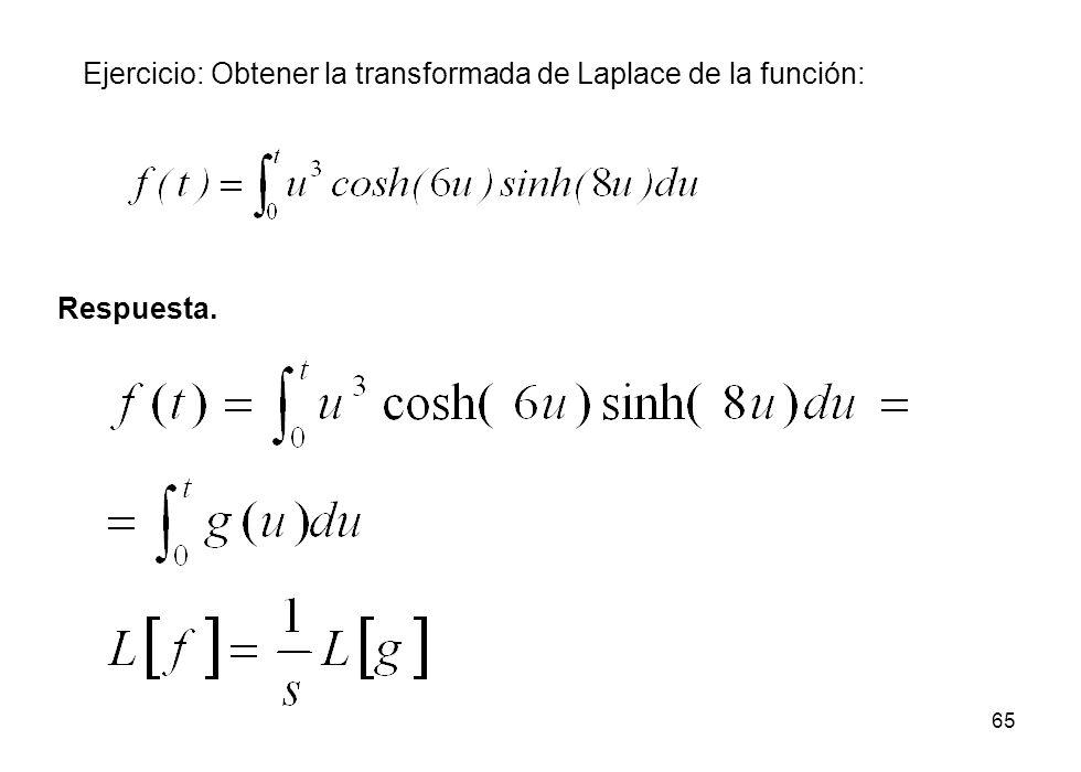 Ejercicio: Obtener la transformada de Laplace de la función:
