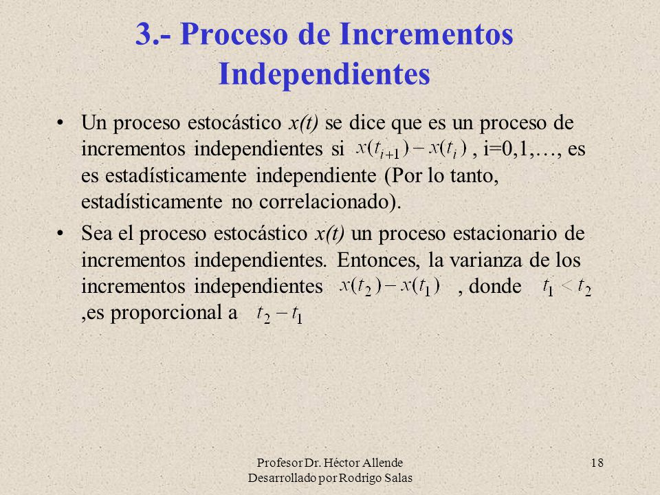 3.- Proceso de Incrementos Independientes