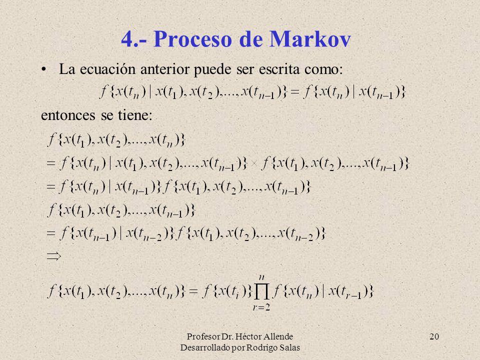 4.- Proceso de Markov La ecuación anterior puede ser escrita como: