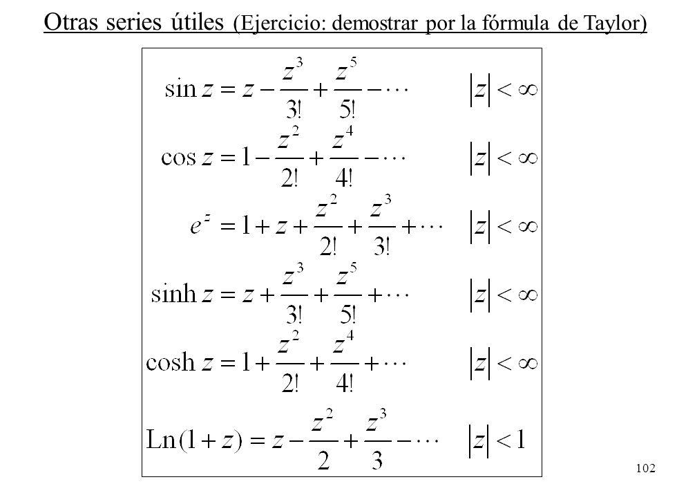 Otras series útiles (Ejercicio: demostrar por la fórmula de Taylor)