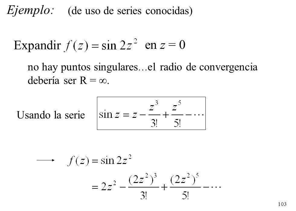 Ejemplo: Expandir en z = 0 (de uso de series conocidas)