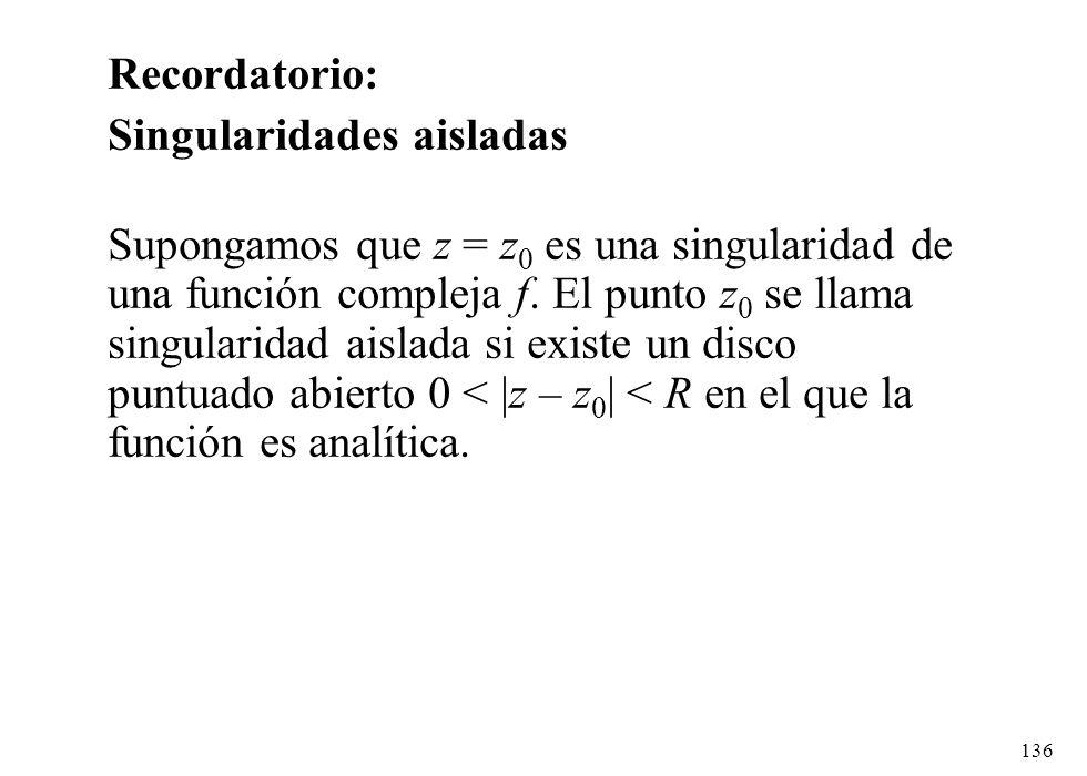 Recordatorio: Singularidades aisladas.