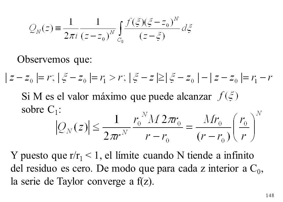 Observemos que: Si M es el valor máximo que puede alcanzar. sobre C1: Y puesto que r/r1 < 1, el límite cuando N tiende a infinito.
