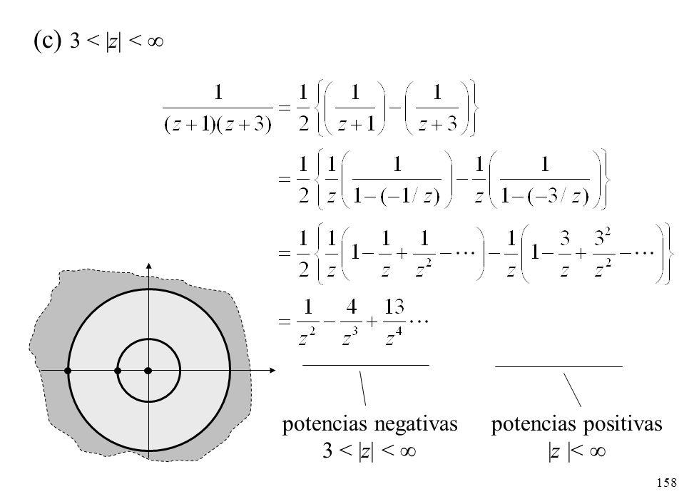 (c) 3 < |z| <  potencias negativas 3 < |z| < 