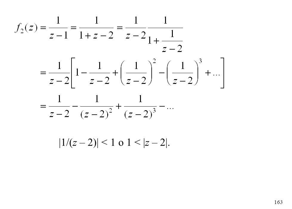 |1/(z – 2)| < 1 o 1 < |z – 2|.