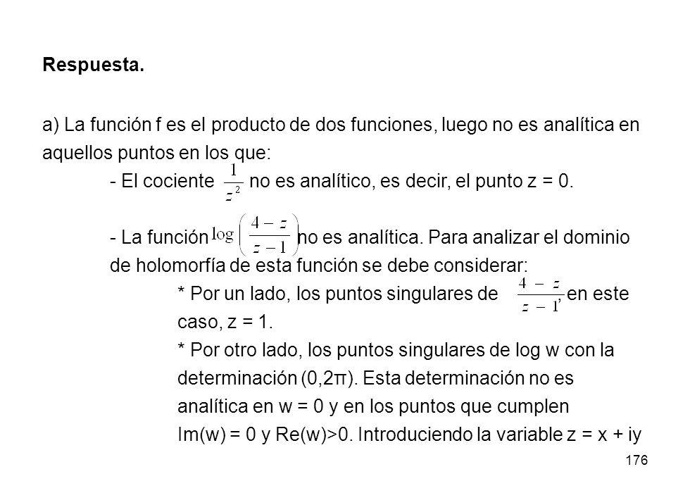 Respuesta. a) La función f es el producto de dos funciones, luego no es analítica en aquellos puntos en los que: