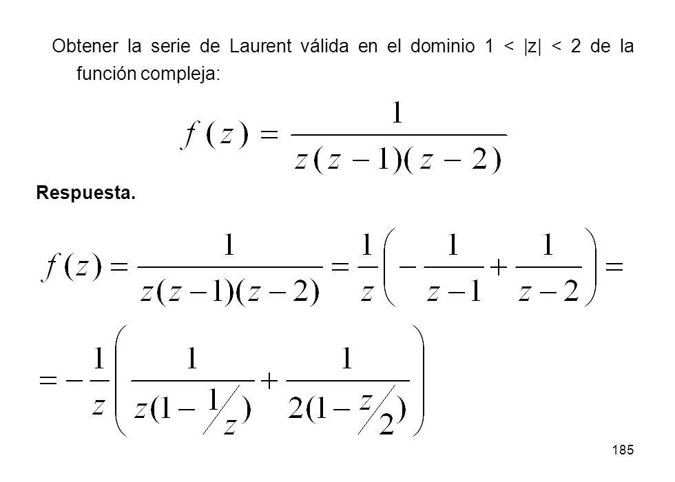 Obtener la serie de Laurent válida en el dominio 1 < |z| < 2 de la función compleja: