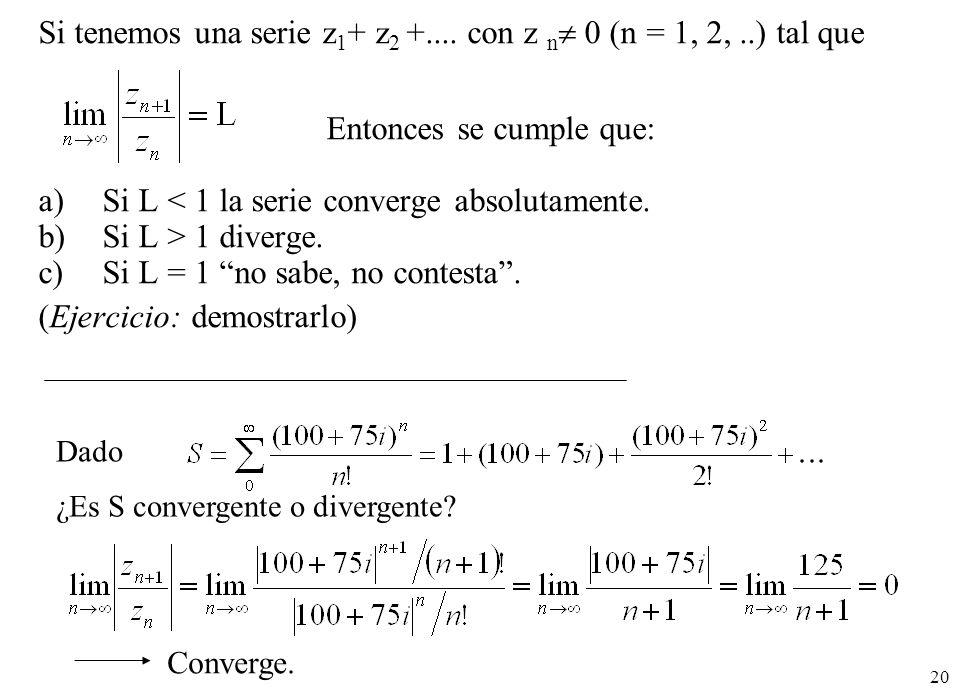 Si tenemos una serie z1+ z2 +.... con z n 0 (n = 1, 2, ..) tal que