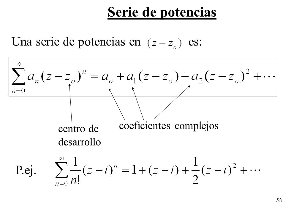 Serie de potencias Una serie de potencias en es: P.ej.