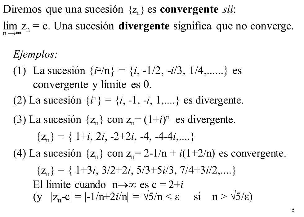 Diremos que una sucesión {zn} es convergente sii:
