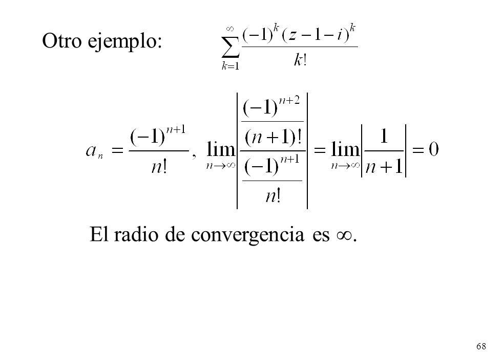 Otro ejemplo: El radio de convergencia es .