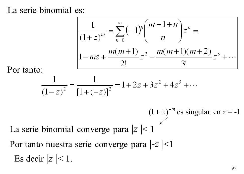 La serie binomial converge para |z |< 1