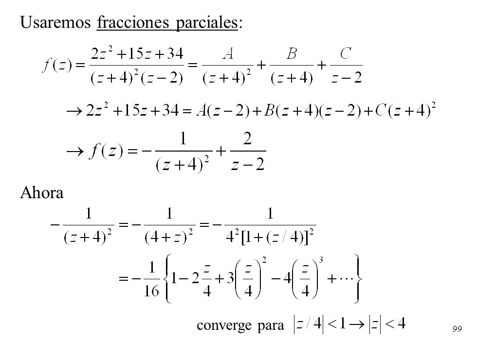 Usaremos fracciones parciales: