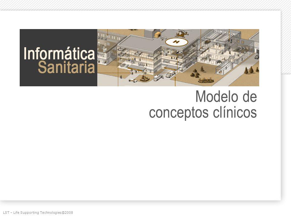 Modelo de conceptos clínicos LST – Life Supporting Technologies@2008