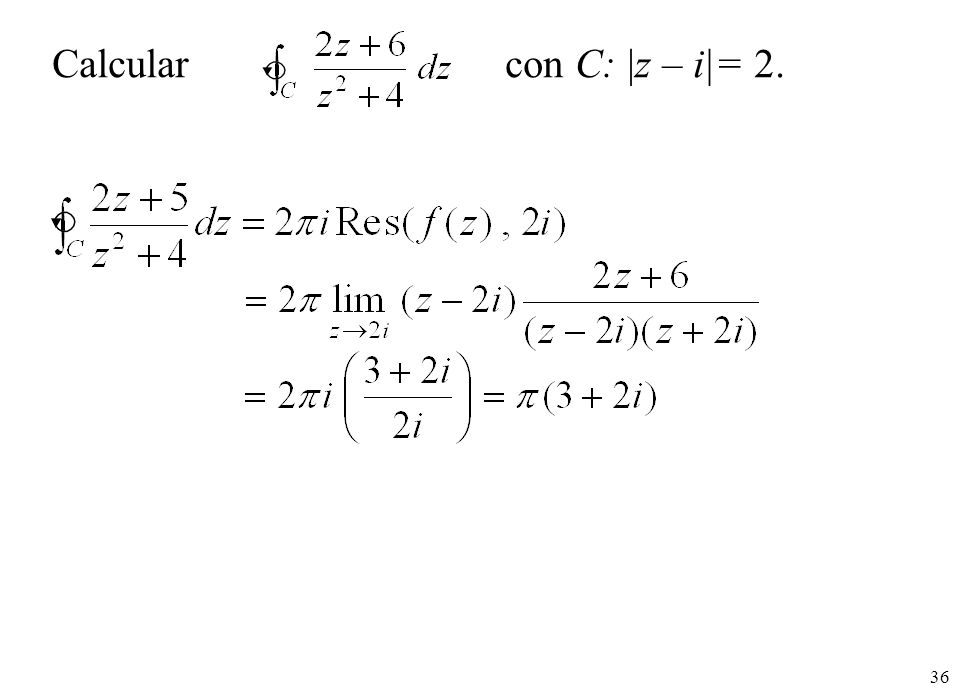 Calcular con C: |z – i|= 2.