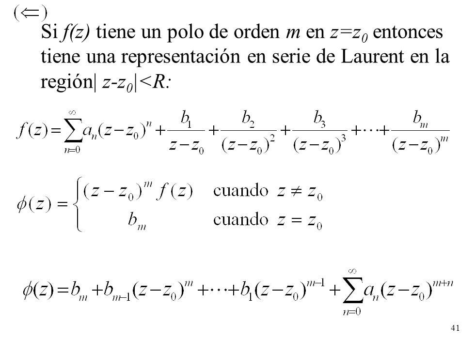 Si f(z) tiene un polo de orden m en z=z0 entonces tiene una representación en serie de Laurent en la región| z-z0|<R: