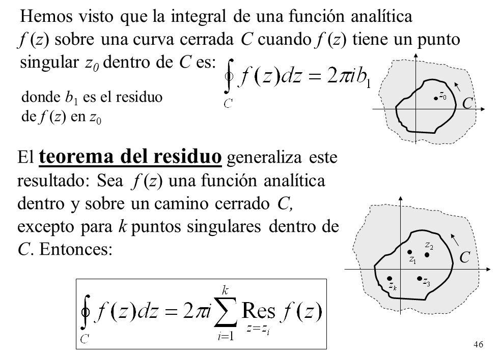 Hemos visto que la integral de una función analítica
