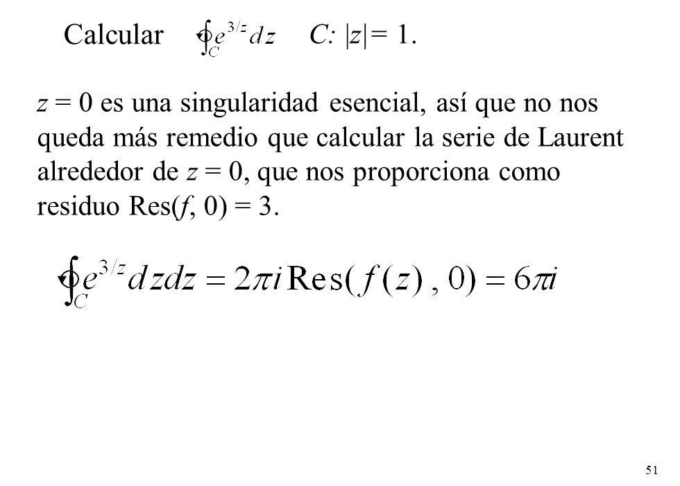 Calcular C: |z|= 1.