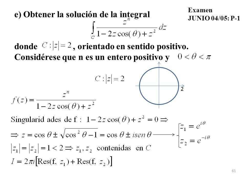 e) Obtener la solución de la integral