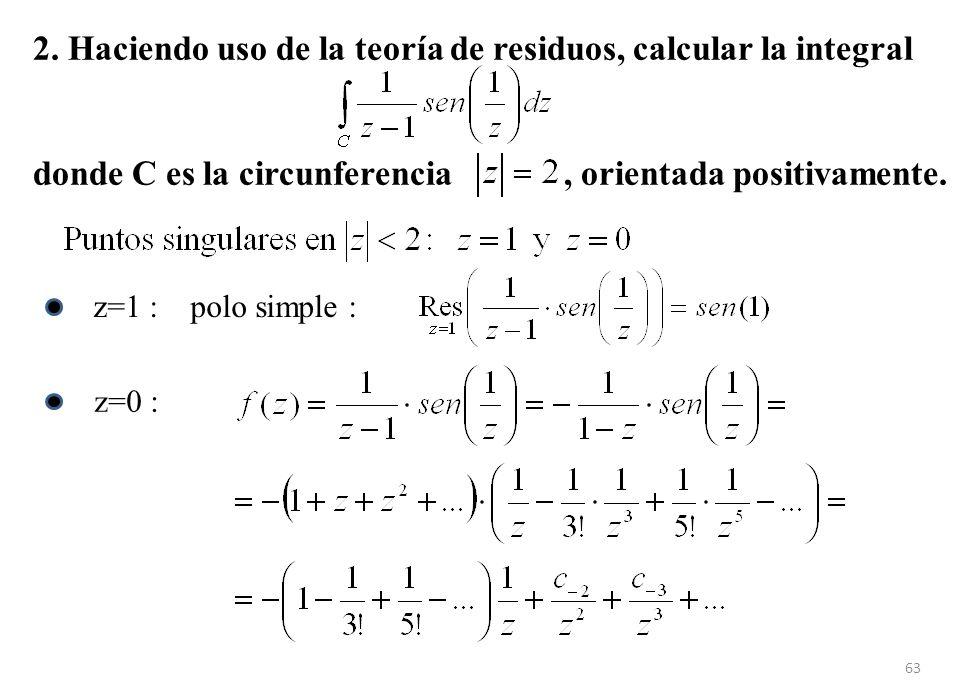 2. Haciendo uso de la teoría de residuos, calcular la integral