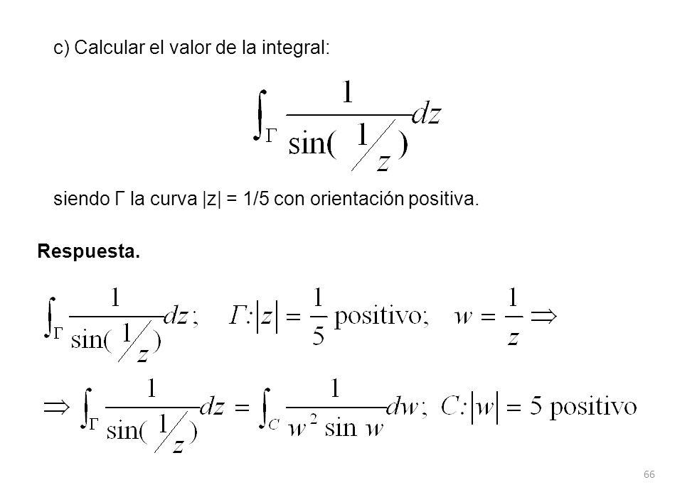 c) Calcular el valor de la integral:
