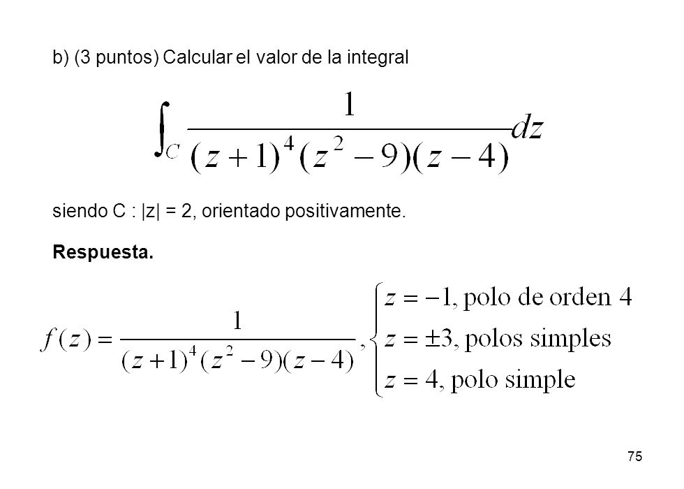 b) (3 puntos) Calcular el valor de la integral