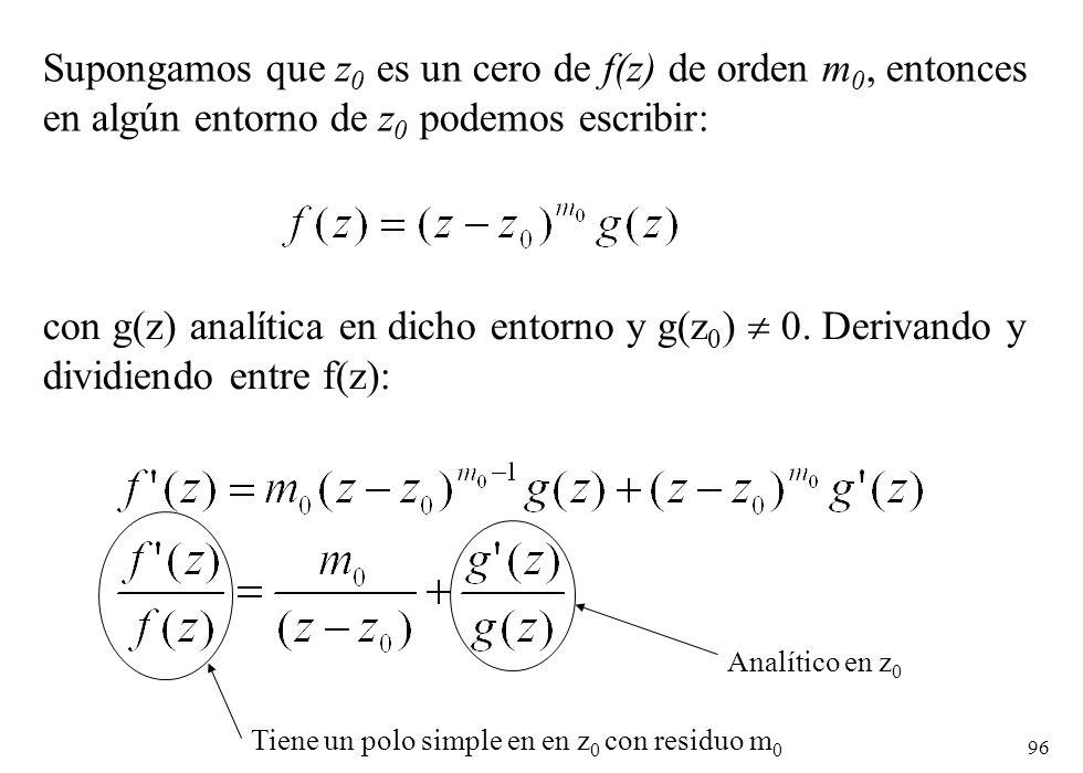 Supongamos que z0 es un cero de f(z) de orden m0, entonces