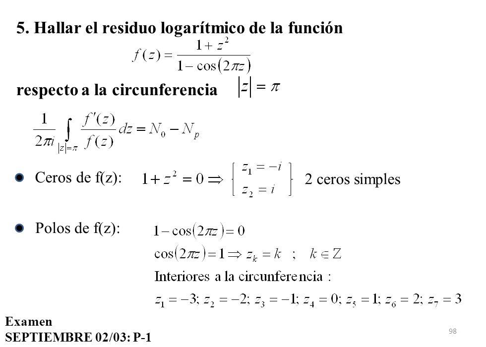 5. Hallar el residuo logarítmico de la función