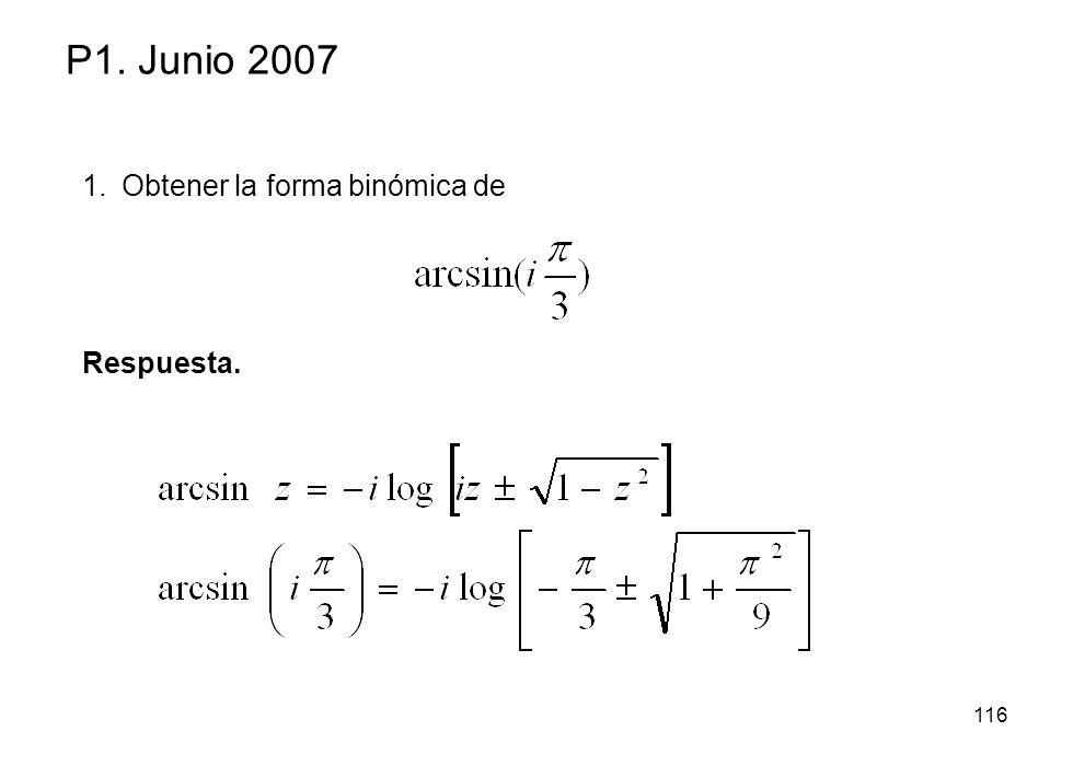 P1. Junio 2007 Obtener la forma binómica de Respuesta.