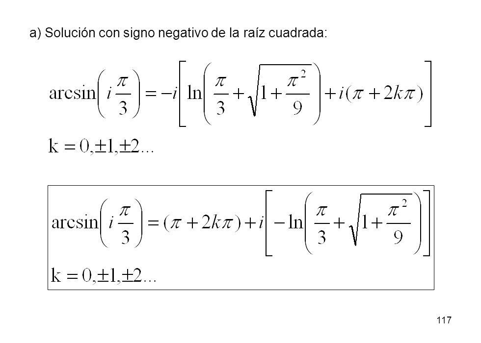 a) Solución con signo negativo de la raíz cuadrada: