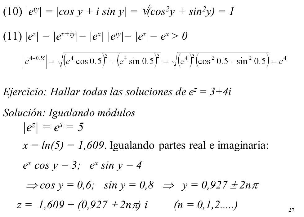 (10) |eiy| = |cos y + i sin y| = (cos2y + sin2y) = 1