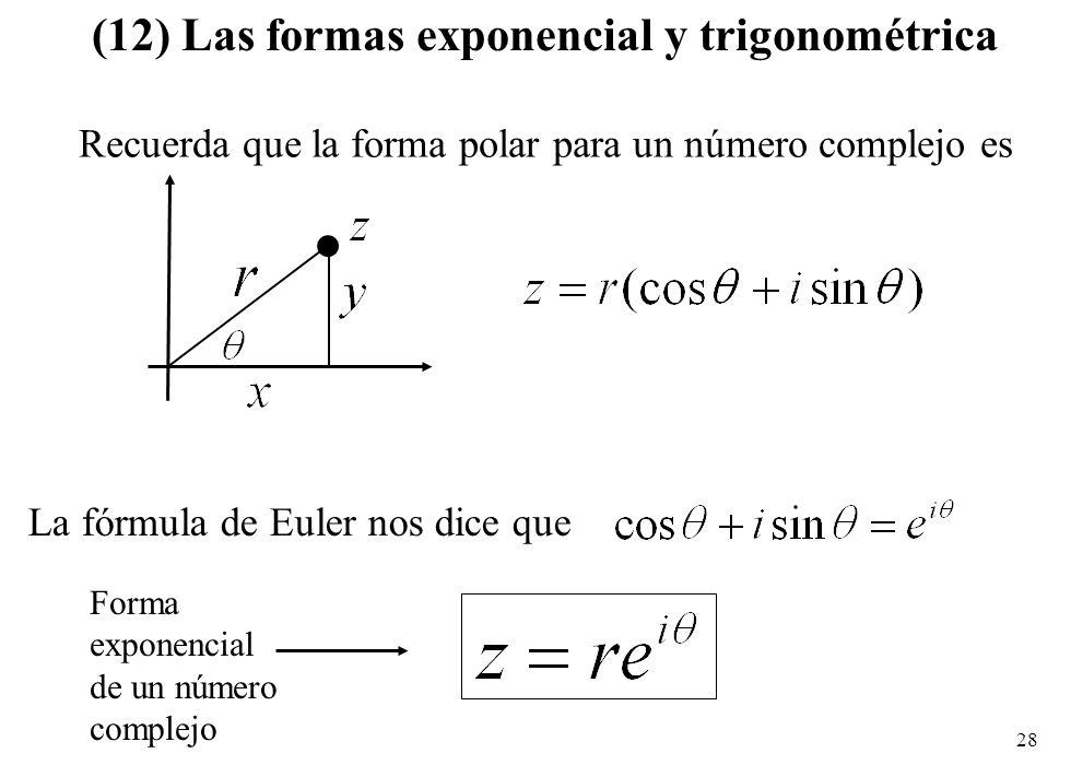 (12) Las formas exponencial y trigonométrica