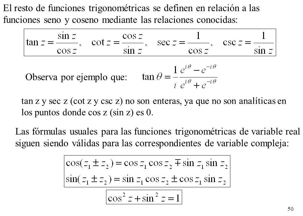 El resto de funciones trigonométricas se definen en relación a las