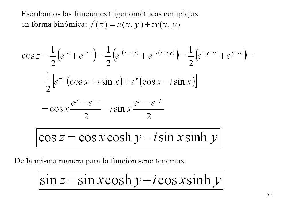 Escribamos las funciones trigonométricas complejas en forma binómica: