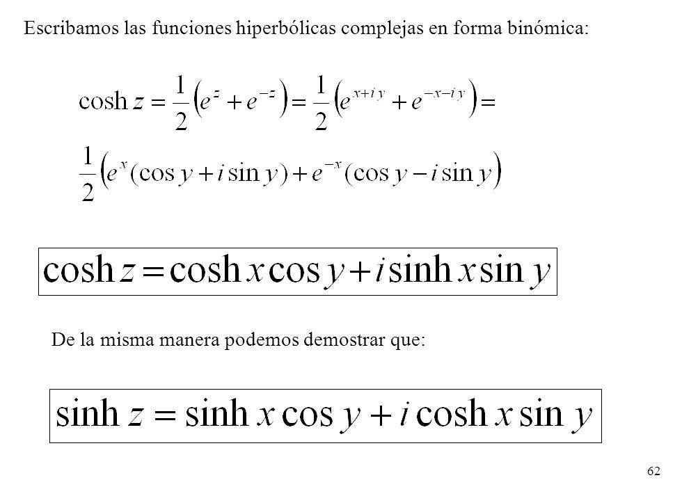 Escribamos las funciones hiperbólicas complejas en forma binómica: