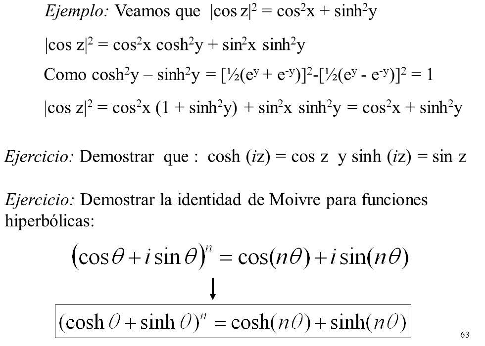 Ejemplo: Veamos que |cos z|2 = cos2x + sinh2y