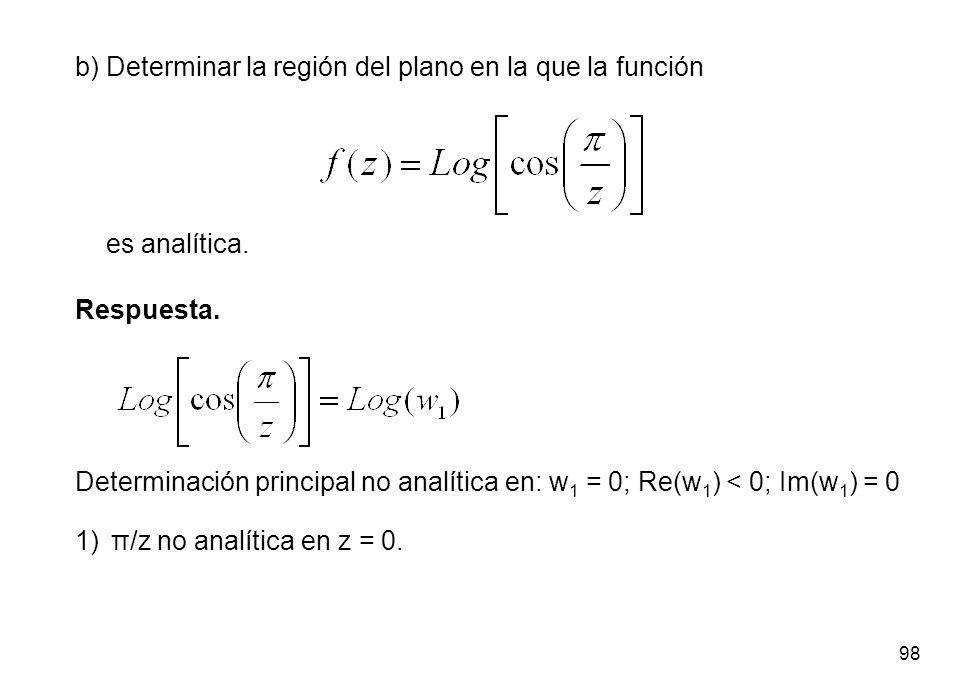 b) Determinar la región del plano en la que la función